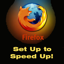 Firefox setup - Speed up Tip