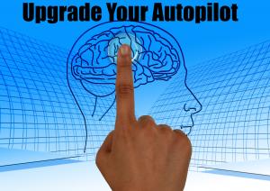 Upgrade Your Mindset Autopilot